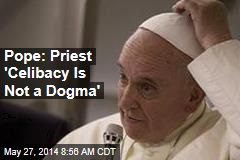 pope-priest-celibacy-is-not-a-dogma